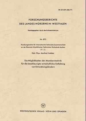 Die Moglichkeiten der Atomkerntechnik fur die beschleunigte wirtschaftliche Entfaltung von Entwicklungslandern af Manfred Siebker