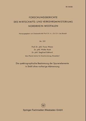 Die spektrographische Bestimmung der Spurenelemente in Stahl ohne vorherige Abtrennung af Franz Wever