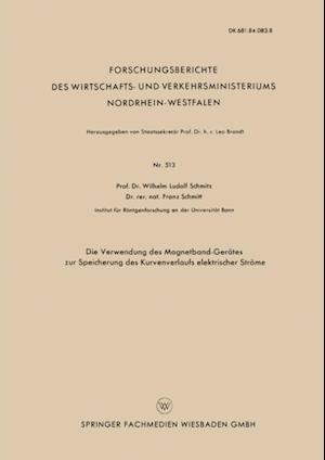 Die Verwendung des Magnetband-Gerates zur Speicherung des Kurvenverlaufs elektrischer Strome af Wilhelm Ludolf Schmitz