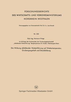 Die Wirkung abfallender Wetterfuhrung auf Wettertemperatur, Grubengasgehalt und Staubbildung af Hermann Frings