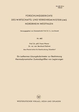 Ein isothermes Losungskalorimeter zur Bestimmung thermodynamischer Zustandsgroen von Legierungen af Franz Wever