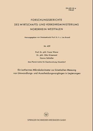 Ein isothermes Mikrokalorimeter zur kinetischen Messung von Umwandlungs- und Ausscheidungsvorgangen in Legierungen af Franz Wever