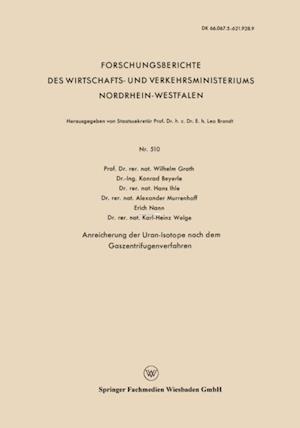 Anreicherung der Uran-Isotope nach dem Gaszentrifugenverfahren af Konrad Beyerle, Wilhelm Groth, Hans Ihle