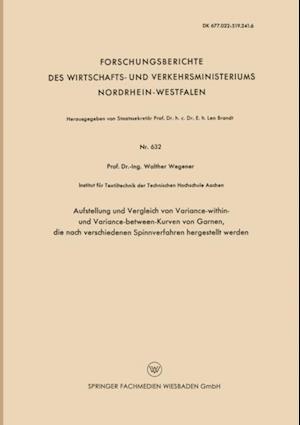 Aufstellung und Vergleich von Variance-within- und Variance-between-Kurven von Garnen, die nach verschiedenen Spinnverfahren hergestellt werden af Walther Wegener