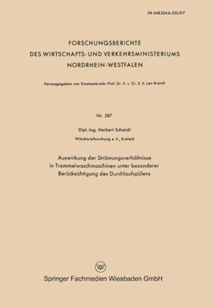Auswirkung der Stromungsverhaltnisse in Trommelwaschmaschinen unter besonderer Berucksichtigung des Durchlaufspulens af Herbert Schmidt