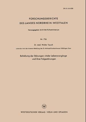Behebung der Storungen vitaler Lebensvorgange und ihrer Folgestorungen af Walter Teusch