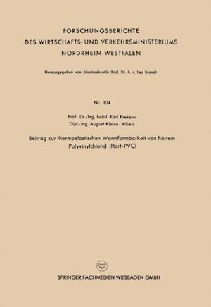 Beitrag zur thermoelastischen Warmformbarkeit von hartem Polyvinylchlorid (Hart-PVC) af Karl Krekeler