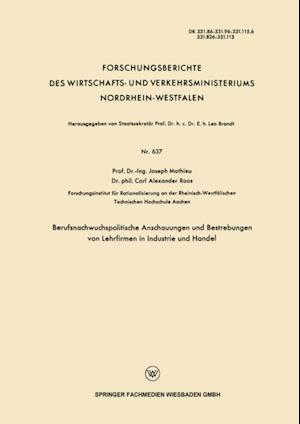 Berufsnachwuchspolitische Anschauungen und Bestrebungen von Lehrfirmen in Industrie und Handel af Joseph Mathieu