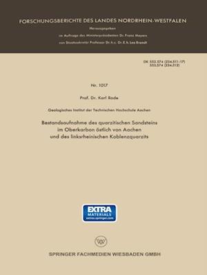 Bestandsaufnahme des quarzitischen Sandsteins im Oberkarbon ostlich von Aachen und des linksrheinischen Koblenzquarzits af Karl Rode