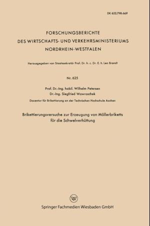 Brikettierungsversuche zur Erzeugung von Mollerbriketts fur die Schwelverhuttung af Wilhelm Petersen
