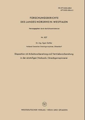 Disposition mit Arbeitsvorbereitung und Vertriebsvorbereitung in der einstufigen (Verkaufs-) Streichgarnspinnerei af Egon Sattler