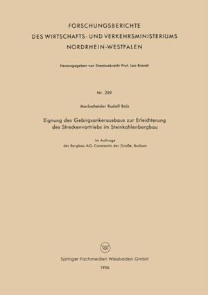 Eignung des Gebirgsankerausbaus zur Erleichterung des Streckenvortriebs im Steinkohlenbergbau af Rudolf Bals