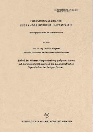 Einflu der hoheren Vorgarndrehung geflyerter Lunten auf die Ungleichmaigkeit und die dynamometrischen Eigenschaften des fertigen Garnes af Walther Wegener