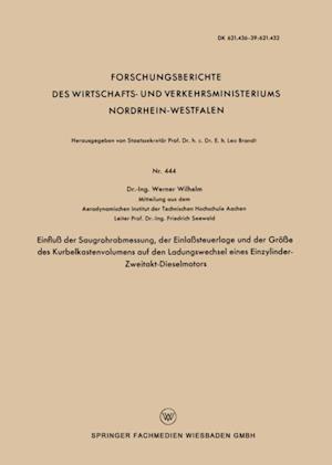 Einflu der Saugrohrabmessung, der Einlasteuerlage und der Groe des Kurbelkastenvolumens auf den Ladungswechsel eines Einzylinder-Zweitakt-Dieselmotors af Werner Wilhelm