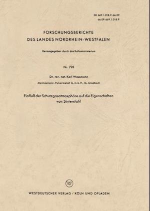 Einflu der Schutzgasatmosphare auf die Eigenschaften von Sinterstahl af Karl Wamann