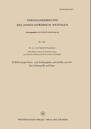 Einflu einiger Eisen- und Zinkbegleiter auf Groe und Art des Zinkangriffs auf Eisen af Dietrich Horstmann