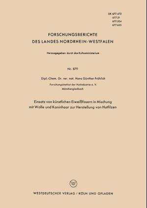 Einsatz von kunstlichen Eiweifasern in Mischung mit Wolle und Kaninhaar zur Herstellung von Hutfilzen af Hans Gunther Frohlich