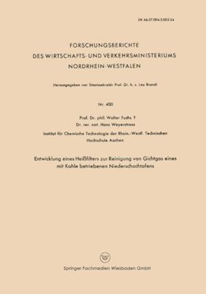 Entwicklung Eines Heifilters zur Reinigung von Gichtgas eines mit Kohle betriebenen Niederschachtofens af Walter Maximilian Fuchs