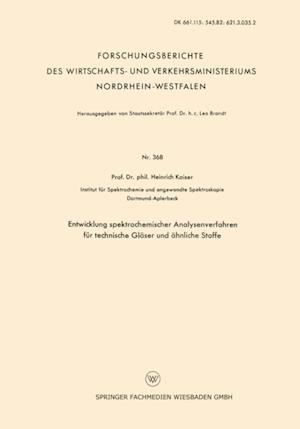 Entwicklung spektrochemischer Analysenverfahren fur technische Glaser und ahnliche Stoffe af Heinrich Kaiser