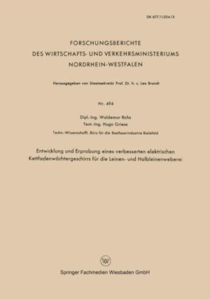 Entwicklung und Erprobung eines verbesserten elektrischen Kettfadenwachtergeschirrs fur die Leinen- und Halbleinenweberei af Waldemar Rohs