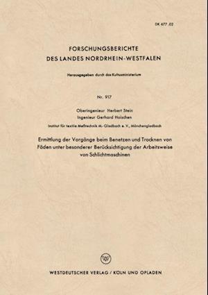 Ermittlung der Vorgange beim Benetzen und Trocknen von Faden unter besonderer Berucksichtigung der Arbeitsweise von Schlichtmaschinen af Herbert Stein
