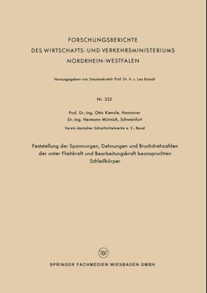 Feststellung der Spannungen, Dehnungen und Bruchdrehzahlen der unter Fliehkraft und Bearbeitungskraft beanspruchten Schleifkorper af Otto Kienzle
