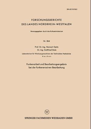Funkenarbeit und Bearbeitungsergebnis bei der funkenerosiven Bearbeitung af Herwart Opitz