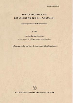 Haftzugversuche auf dem Gebiete des Schachtausbaues af Bertold Hornemann
