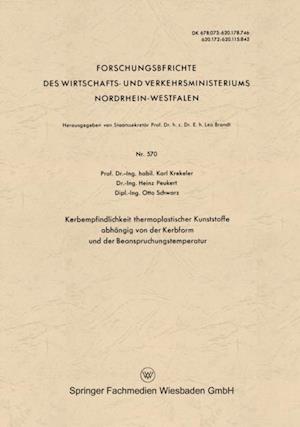 Kerbempfindlichkeit thermoplastischer Kunststoffe abhangig von der Kerbform und der Beanspruchungstemperatur af Karl Krekeler