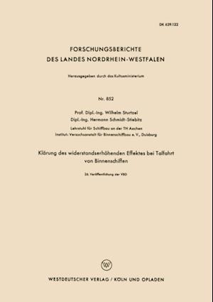 Klarung des widerstandserhohenden Effektes bei Talfahrt von Binnenschiffen af Wilhelm Sturtzel
