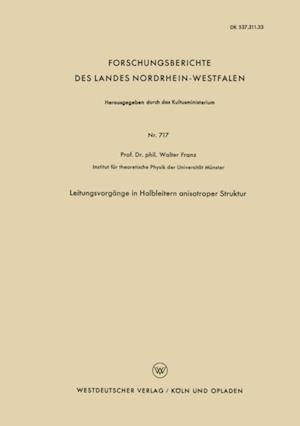 Leitungsvorgange in Halbleitern anisotroper Struktur af Walter Franz