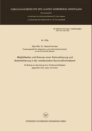 Moglichkeiten und Grenzen einer Rationalisierung und Automatisierung in der westdeutschen Baumwollrohweberei af Eduard Terrahe