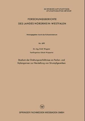 Studium der Drehungsverhaltnisse an Perlon- und Nylongarnen zur Herstellung von Strumpfgewirken af Erich Wagner