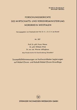 Suszeptibilitatsmessungen an hochwarmfesten Legierungen auf Nickel-Chrom- und Kobalt-Nickel-Chrom-Grundlage af Franz Wever