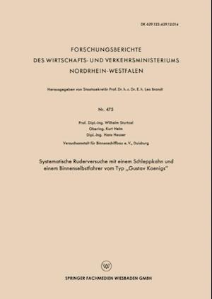 Systematische Ruderversuche mit einem Schleppkahn und einem Binnenselbstfahrer vom Typ Gustav Koenigs' af Wilhelm Sturtzel
