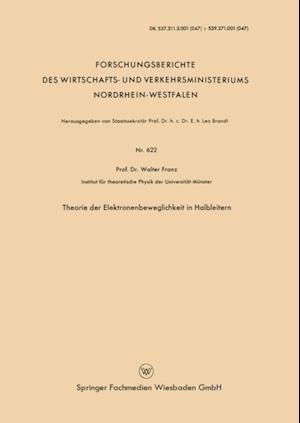 Theorie der Elektronenbeweglichkeit in Halbleitern af Walter Franz
