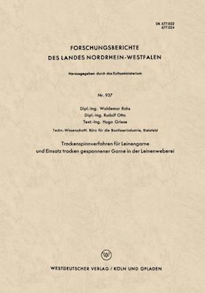 Trockenspinnverfahren fur Leinengarne und Einsatz trocken gesponnener Garne in der Leinenweberei af Waldemar Rohs