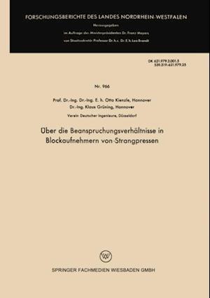Uber die Beanspruchungsverhaltnisse in Blockaufnehmern von Strangpressen af Otto Kienzle