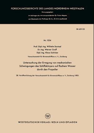 Untersuchung der Erregung von mechanischen Schwingungen des Schiffskorpers auf flachem Wasser durch den Propeller af Wilhelm Sturtzel