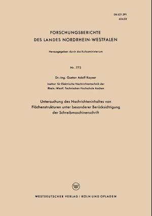 Untersuchung des Nachrichteninhaltes von Flachenstrukturen unter besonderer Berucksichtigung der Schreibmaschinenschrift af Gustav Adolf Kayser
