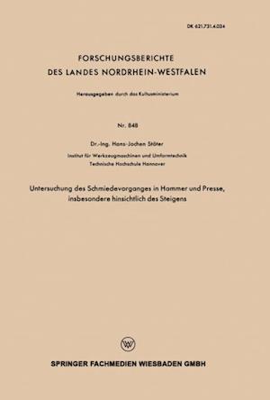 Untersuchung des Schmiedevorganges in Hammer und Presse, insbesondere hinsichtlich des Steigens af Hans-Jochen Stoter