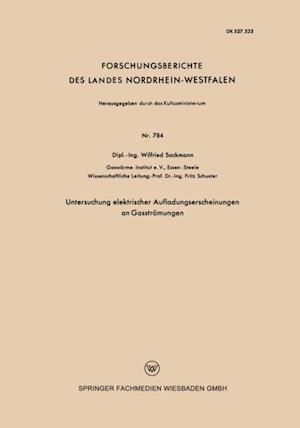 Untersuchung elektrischer Aufladungserscheinungen an Gasstromungen af Wilfried Sackmann