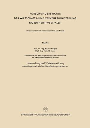 Untersuchung und Weiterentwicklung neuartiger elektrischer Bearbeitungsverfahren af Herwart Opitz