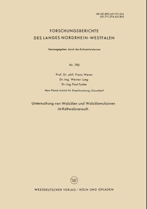 Untersuchung von Walzolen und Walzolemulsionen im Kaltwalzversuch af Franz Wever