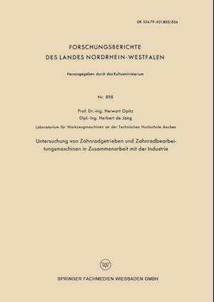 Untersuchung von Zahnradgetrieben und Zahnradbearbeitungsmaschinen in Zusammenarbeit mit der Industrie af Herwart Opitz