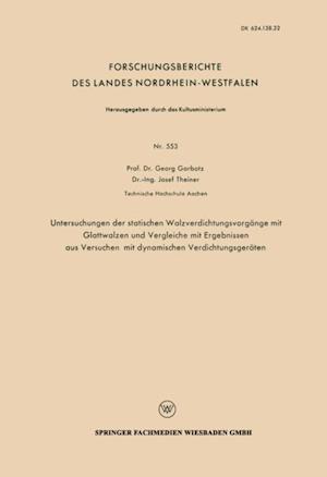 Untersuchungen der statischen Walzverdichtungsvorgange mit Glattwalzen und Vergleiche mit Ergebnissen aus Versuchen mit dynamischen Verdichtungsgeraten af Georg Garbotz