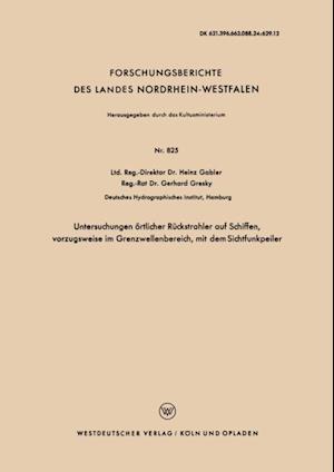 Untersuchungen ortlicher Ruckstrahler auf Schiffen, vorzugsweise im Grenzwellenbereich, mit dem Sichtfunkpeiler af Heinz Gabler