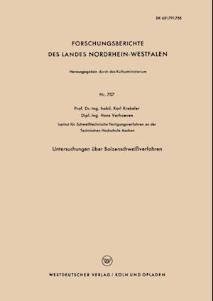 Untersuchungen uber Bolzenschweiverfahren af Karl Krekeler