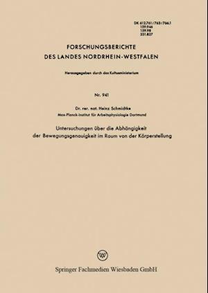 Untersuchungen uber die Abhangigkeit der Bewegungsgenauigkeit im Raum von der Korperstellung af Heinz Schmidtke
