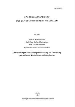 Untersuchungen uber Durchgriffssteuerung fur Darstellung gespeicherter Radarbilder und dergleichen af Rudolf Jaeckel